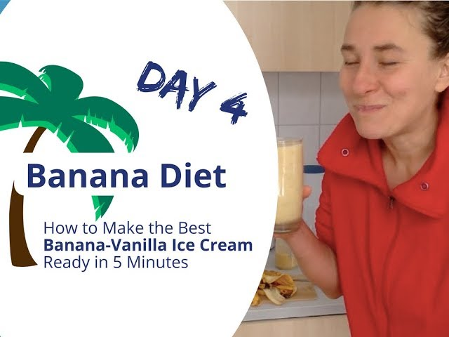 Banana Diet Day 4 - How to Make the Best Banana Vanilla Ice Cream - Ready in 5 Minutes