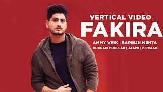 Fakira (Vertical Video) | Qismat | Ammy Virk | Sargun Mehta | Gurnam Bhullar | Jaani | B Praak