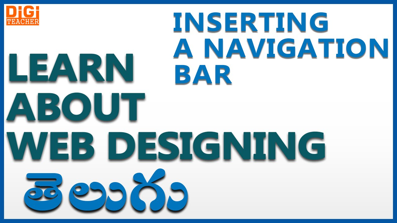 Learn About Web Designing Tutorials Inserting A Navigation Bar Telugu Digi Teacher Youtube