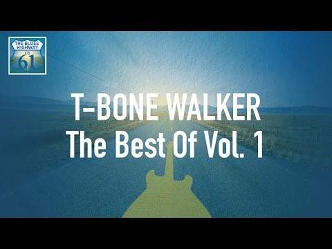 T-Bone Walker - The Best Of Vol 1 (Full Album / Album Complet)