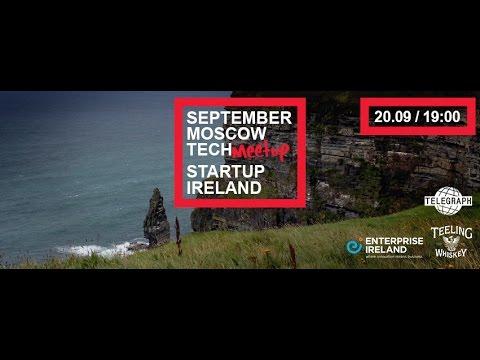 """September Moscow Tech Meetup: """"Startup Ireland"""""""