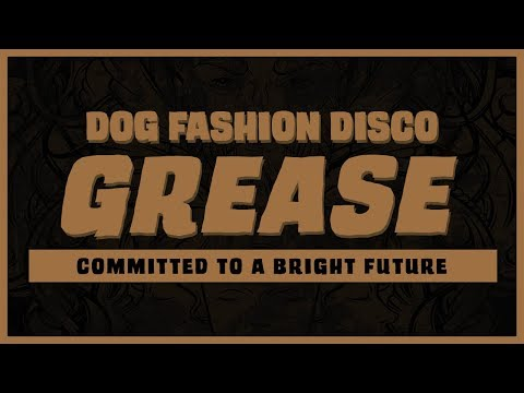 "Dog Fashion Disco — ""Grease"" (OFFICIAL AUDIO) Mp3"