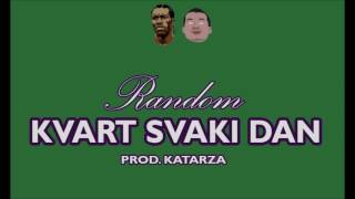 Random - Kvart svaki dan (prod. by Katarza)