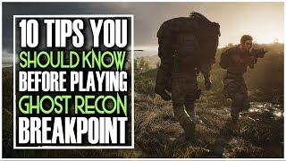 10 TIPS YOU WANT TO KNOW BEFORE PLAYING GHOST RECON BREAKPOINT