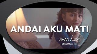 Jihan Audy - Andai Aku Mati Mp3