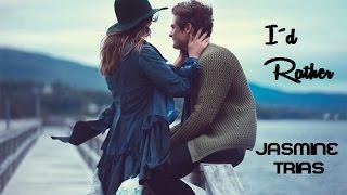I´d Rather - Jasmine Trias (tradução)