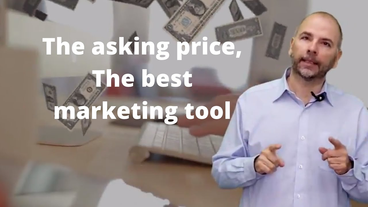 The asking price, best marketing tool