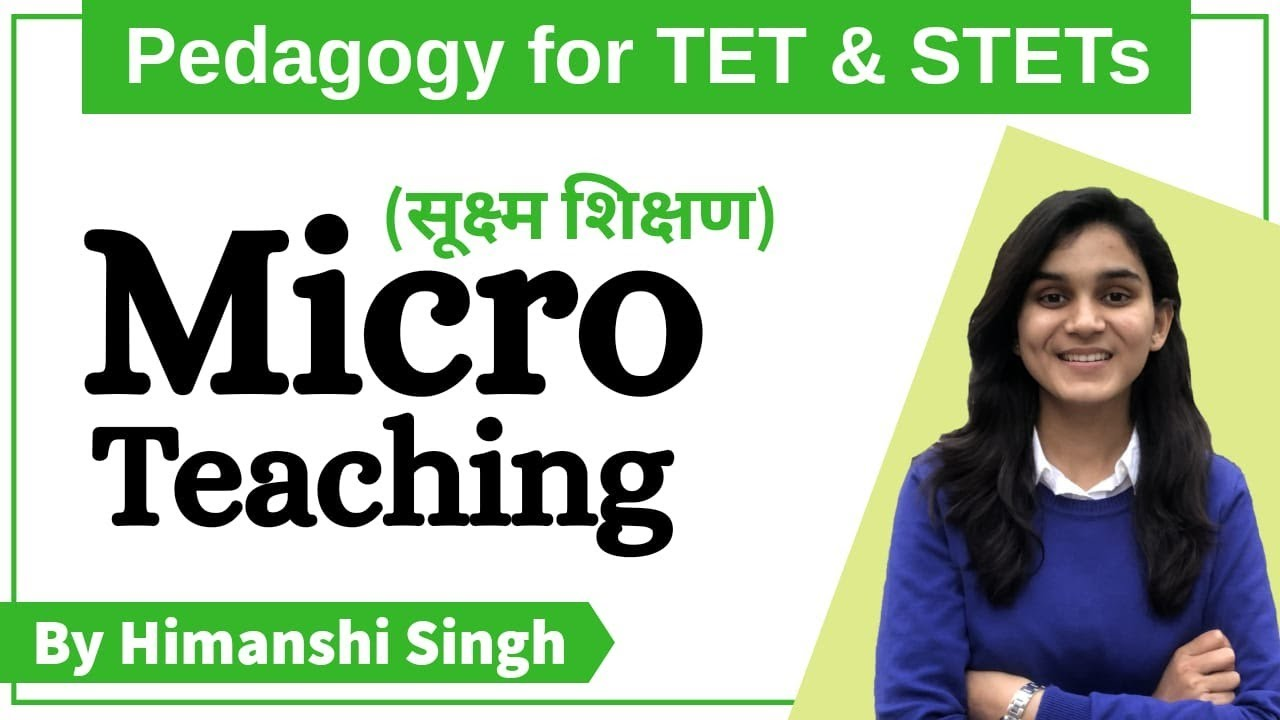 Micro Teaching (सूक्ष्म शिक्षण) for CTET, DSSSB, KVS, NVS, HTET, UPTET-2020