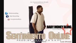 Baby Money Bling - ( Sentimiento Online ) Los Ovnis 2012