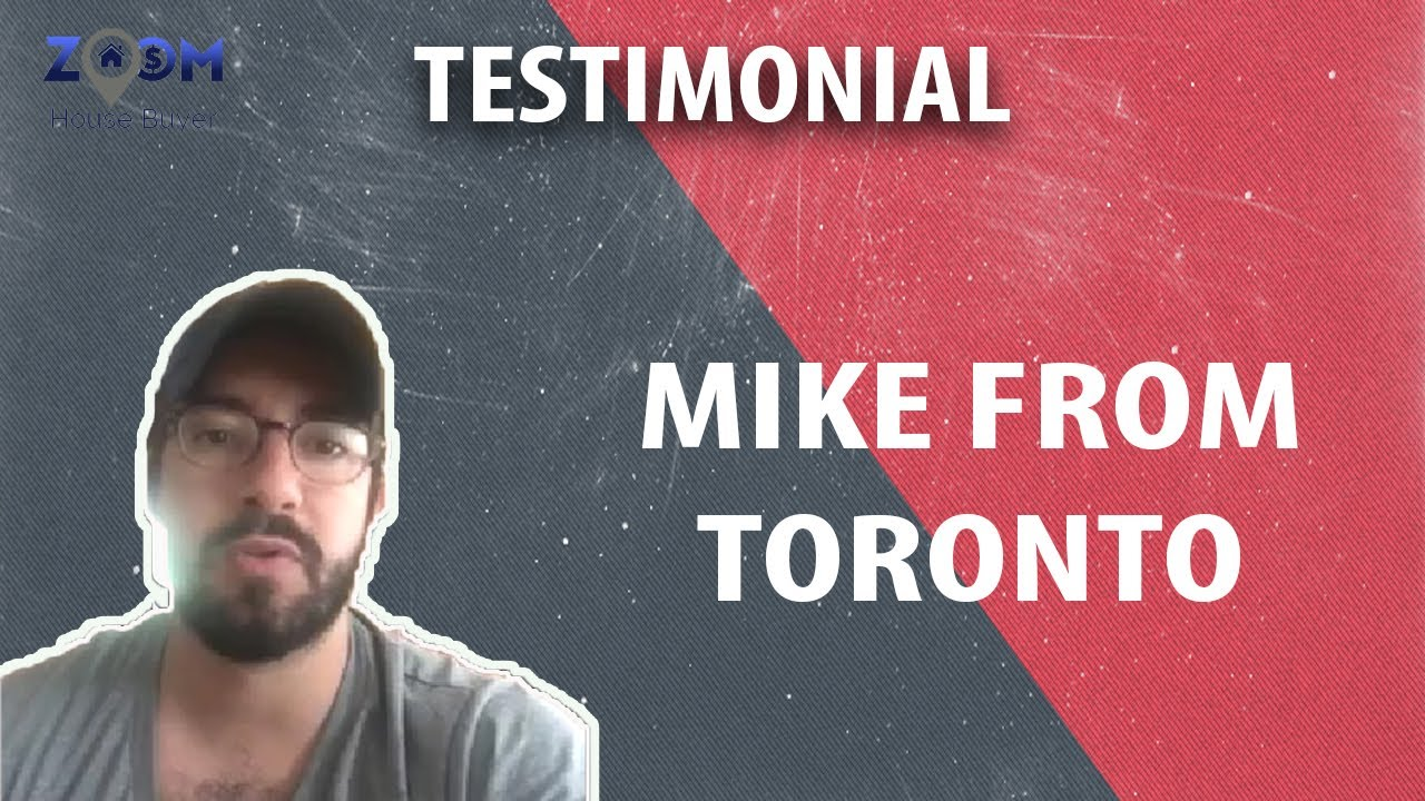 Cash Home Buyers Toronto | Zoom House Buyer Testimonial - Mike from Toronto