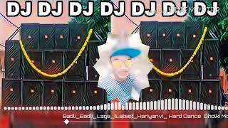 Badli Badli Laage MP3 new DJ songs