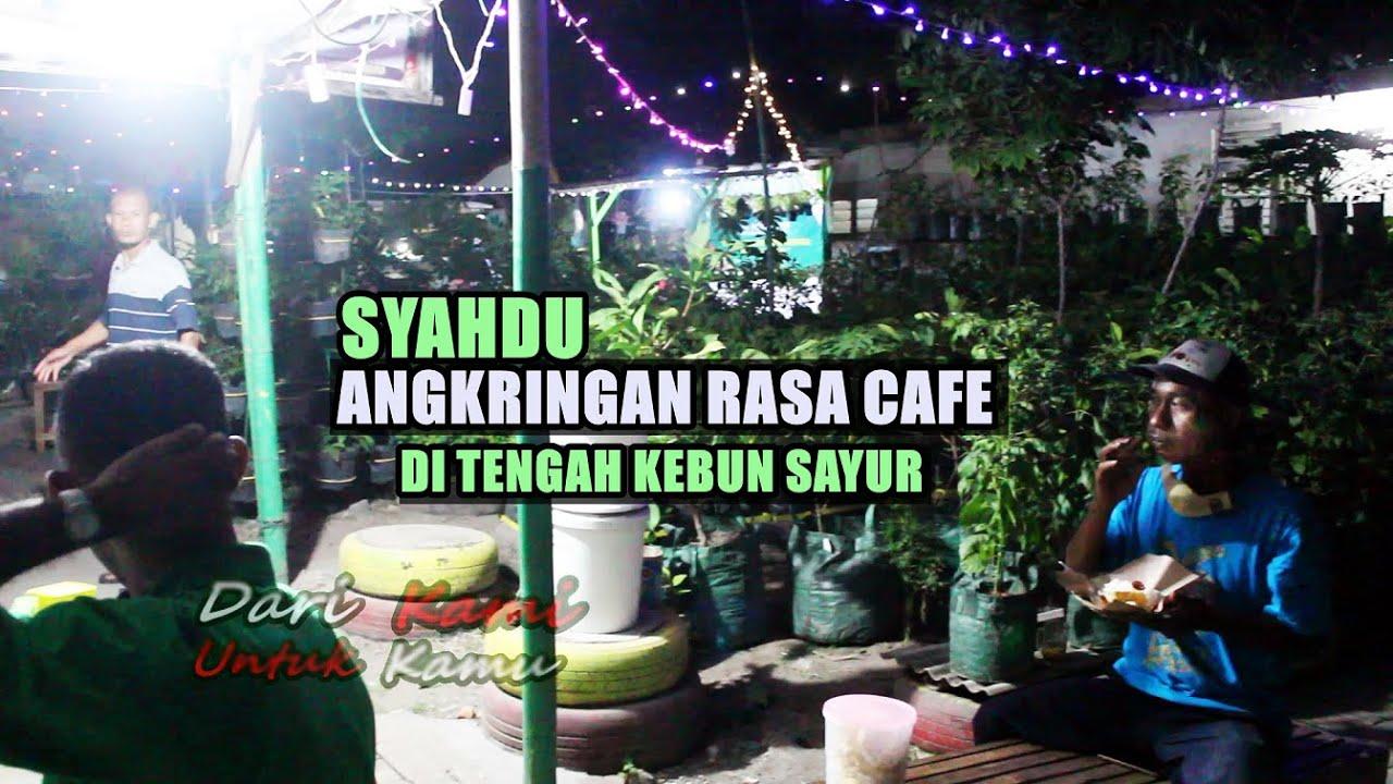 Suasana Kebun Sayur di Malam Hari / Angkringan rasa Cafe di Tengah Kebun Sayur