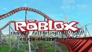roblox soooo frustrating!!!!!!!