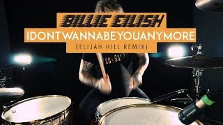 Billie Eilish - idontwannabeyouanymore (Elijah Hill Remix) Dylan Taylor Drum Cover