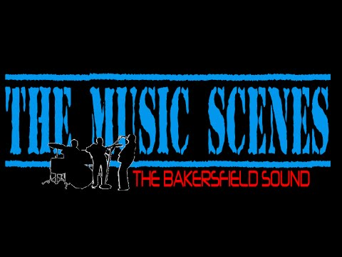 "THE MUSIC SCENES - ""THE BAKERSFIELD SOUND"""