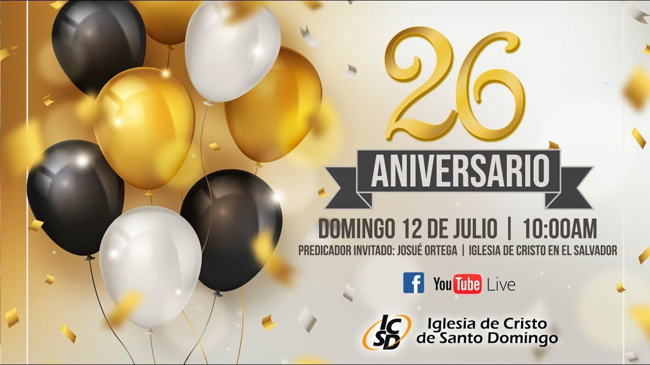 26 Aniversario   Iglesia de Cristo de Santo Domingo   12 de Julio 2020