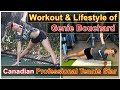 Workout and Lifestyle of Eugenie Bouchard || Famous Canadian Tennis Star