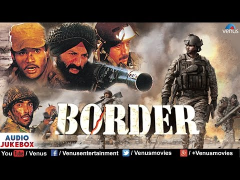 Border Audio Jukebox | Sunny Deol, Sunil Shetty, Akshaye Khanna |