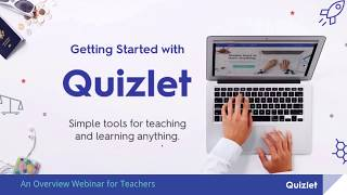 Webinar: Getting Started with Quizlet - An Overview for Teachers