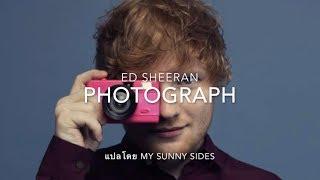 แปลเพลง Photograph - Ed Sheeran [Lyrics Eng] [Thai Sub]
