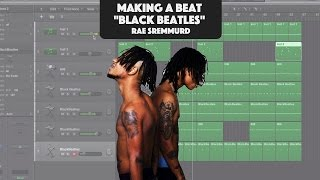 Making A Beat: Rae Sremmurd ft. Gucci Mane - Black Beatles (Remake)