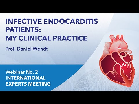 Infective Endocarditis patients: my clinical practice | Daniel Wendt | Webinar 2 | 2021