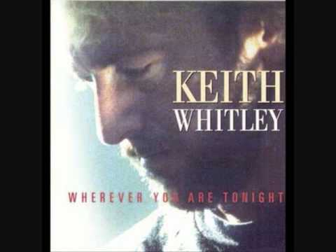 Keith Whitley ~ Wherever You Are Tonight