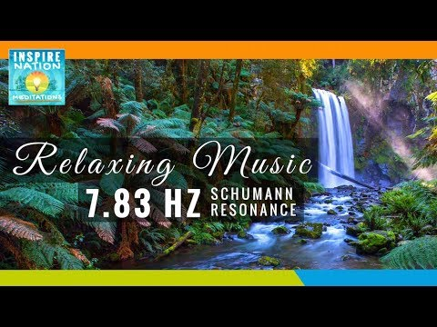 🎶 STRESS RELIEVING DEEP RELAXATION NATURE SOUNDS MUSIC | 7.83 HZ SCHUMANN RESONANCE, ISOCHRONIC TONE