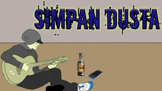 SIMPAN DUSTA - YAN (Official Lyric Music Video) Lagu ciptaan sendiri
