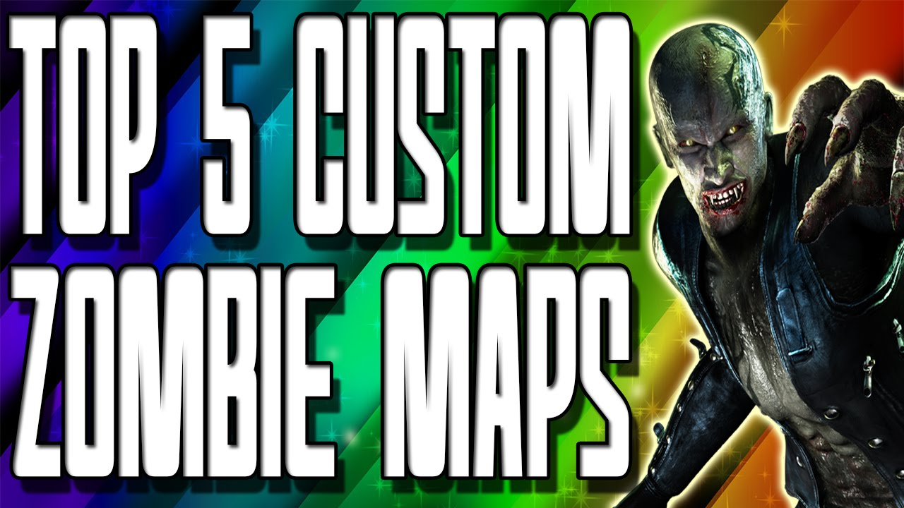 TOP 5 Custom Zombie Maps in \