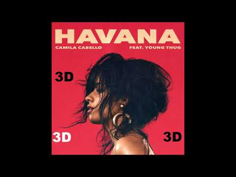 Camila Cabello 3D AUDIO  Havana ft Young Thug