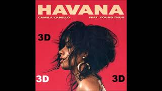 Camila Cabello [3D AUDIO] - Havana ft Young Thug Video
