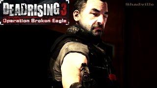 Dead Rising 3 Нерассказанные истории Прохождение. Эпизод 1: Сломленный орел