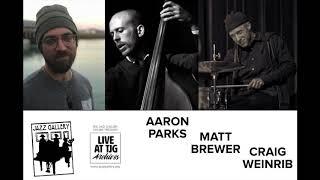Aaron Parks/Matt Brewer/Craig Weinrib Live @ The Jazz Gallery