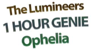 Ophelia - The Lumineers (One Hour Version)