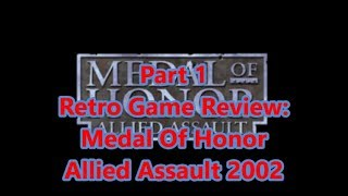 Retro PC Game Review:  2002 Medal Of Honor Allied Assault part 1