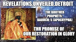 "The PROPHETS: Baruch: 5.  The Promise of ""OUR"" Restoration."