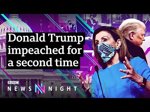 President Trump impeached a second time in historic vote – BBC Newsnight
