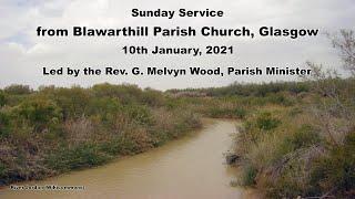 Sunday Worship from Blawarthill, 10 January 2021