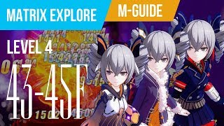[Honkai Impact 3rd] Matrix Explore 43~45F at Lv4 Difficulty feat. Mini-Guide for Triple Bronya Team