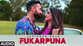 Fukarpuna (Full Audio Song) Jatinder Brar | The Kidd | Meet | Latest Punjabi Songs 2020