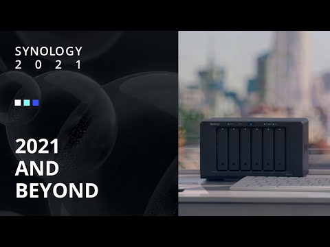 Synology 2021 AND BEYOND | Synology