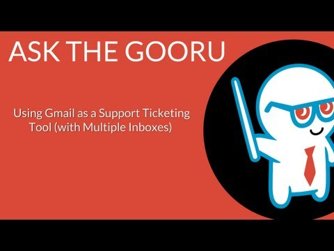 Using Gmail As A Support Ticketing Tool (with Multiple Inboxes)