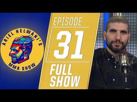 Ariel Helwani's MMA Show: Episode 31 (January 28, 2019)