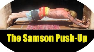 The Hardest Push Up? The Samson Push-Up!!