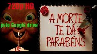 Filme A Morte te dá parabéns dublado online+download