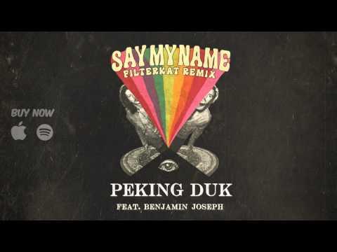 Peking Duk - Say My Name (feat. Benjamin Joseph) [Filterkat Remix]