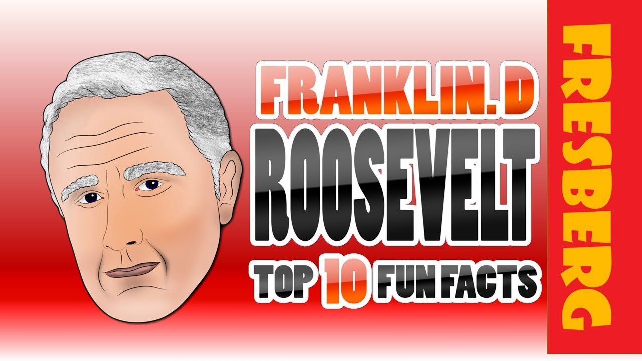 Top 10 Fun Facts About Franklin D Roosevelt Biography Presidency Facts Youtube