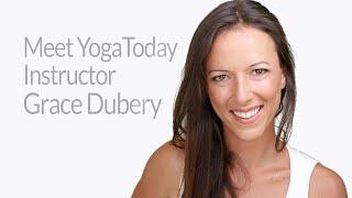 Meet YogaToday Instructor Grace Dubery