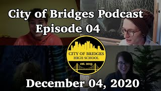 City of Bridges Podcast - Episode 04 - December 04, 2020